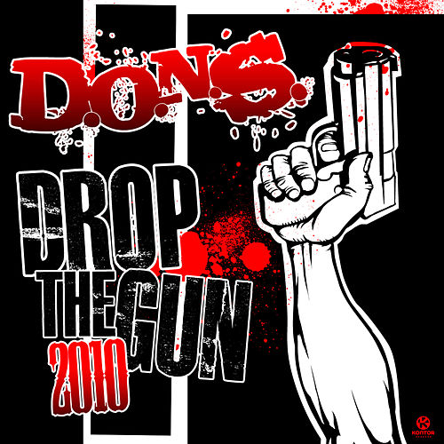 Drop The Gun 2010 by D.O.N.S