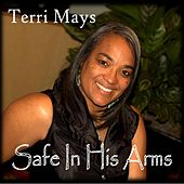 Safe In His Arms by Terri Mays