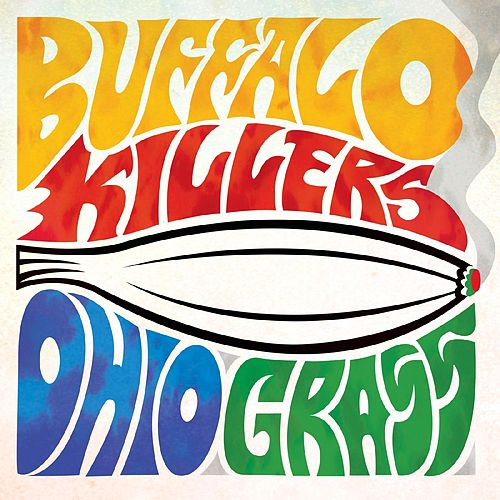 Ohio Grass by Buffalo Killers
