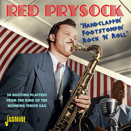 'Handclappin' Foot Stompin' Rock N' Roll - 30 Booting Platters from the King of the Honking Tenor Sax de Red Prysock