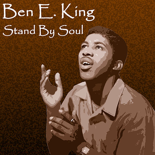 Stand by Soul di Ben E. King