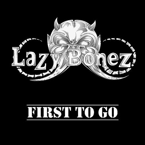 First To Go -single de Lazy Bonez