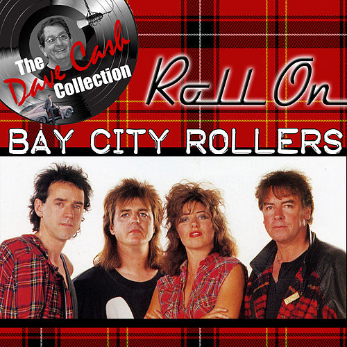 Roll On - [The Dave Cash Collection] de Bay City Rollers