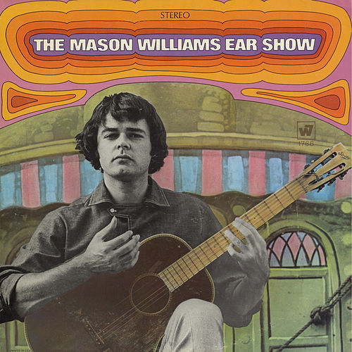 The Mason Williams Ear Show by Mason Williams