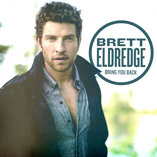 Bring You Back by Brett Eldredge