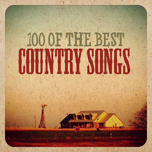 100 of the Best Country Songs by Various Artists