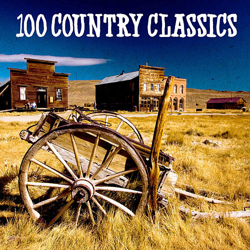 100 Country Classics by Various Artists