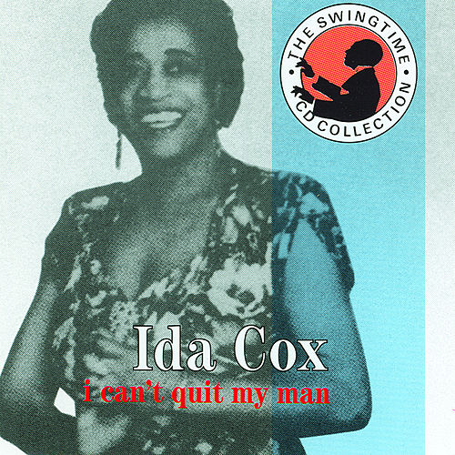 I Can't Quit My Man by Ida Cox