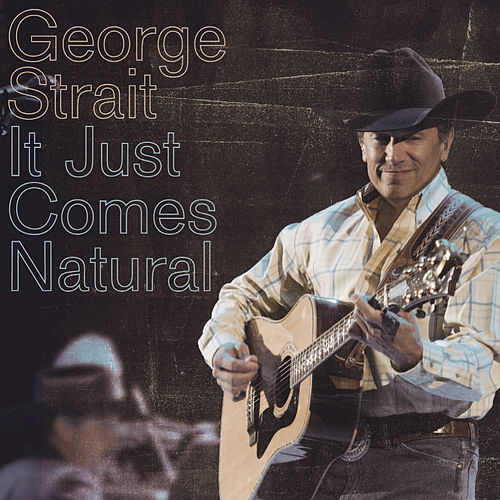 It Just Comes Natural de George Strait