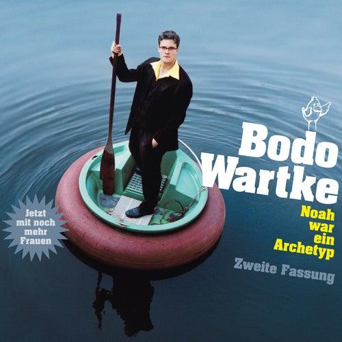Noah war ein Archetyp - Zweite Fassung by Bodo Wartke