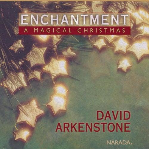 Enchantment: A Magical Christmas von David Arkenstone