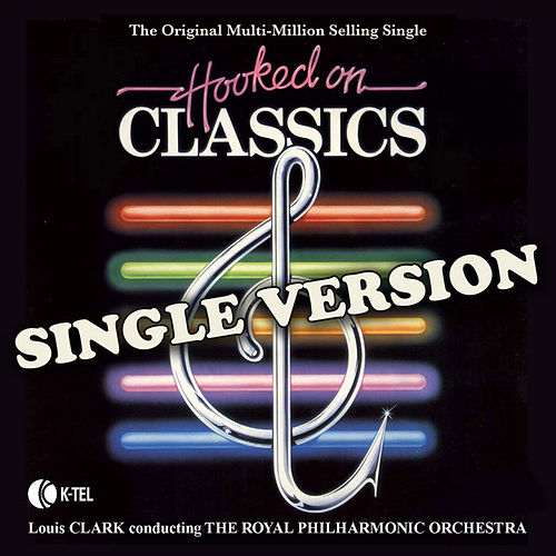 Hooked on Classics - The Single de Royal Philharmonic Orchestra