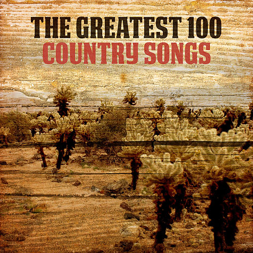 The Greatest 100 Country Songs von Various Artists