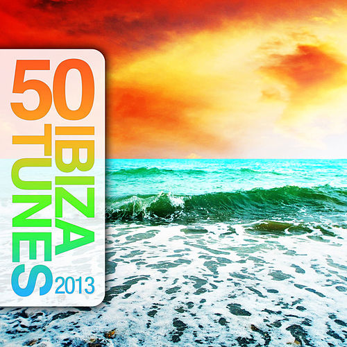 50 Ibiza Tunes 2013 von Various Artists