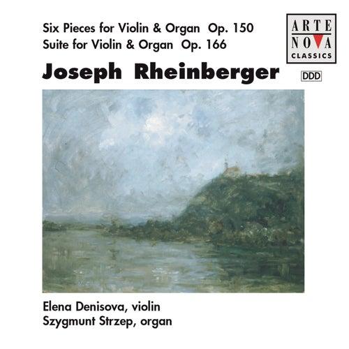 Rheinberger: 6 Pieces For Violin & Organ/Suite For Violin & Organ by Elena Denisova