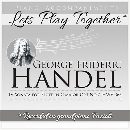 Piano Accompaniments for George Frideric Handel Flute Sonata in C Major Op.1 No.7 HWV 365 de Let's Play Together
