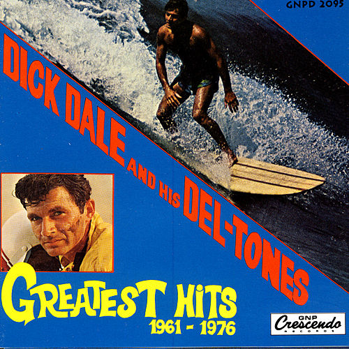 Greatest Hits 1961 - 1976 von Dick Dale & His Del-Tones