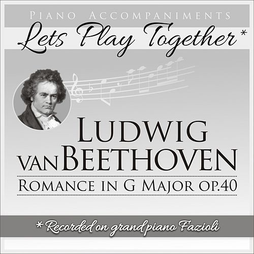Piano Accompaniments for Ludwigvan Beethoven Romance in G Major op. 40 de Let's Play Together