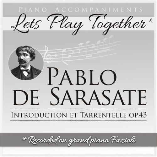 Piano Accompaniments for Pablo de Sarasate Introduction et Tarrentelle Op.43 de Let's Play Together