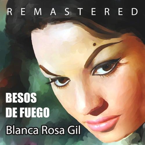 Besos de Fuego by Blanca Rosa Gil