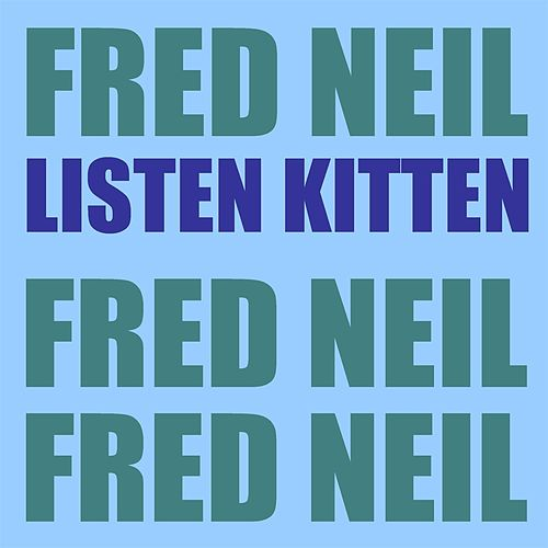 Listen Kitten de Fred Neil