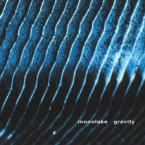 Gravity by Monolake