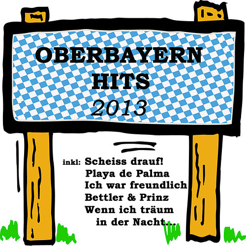 Oberbayern Hits 2013 von Various Artists