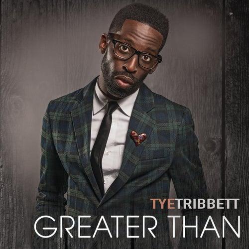 Greater Than by Tye Tribbett