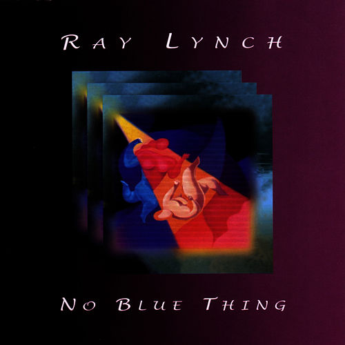 No Blue Thing de Ray Lynch