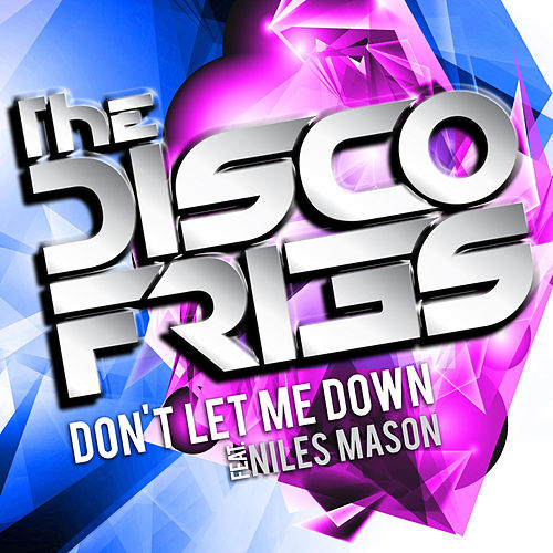 Don't Let Me Down von Disco Fries