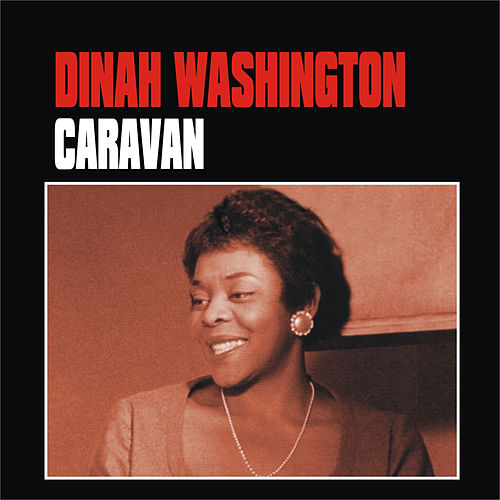 Caravan by Dinah Washington