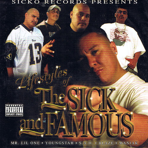 Lifestyle Of The Sick And Famous von MANIAK