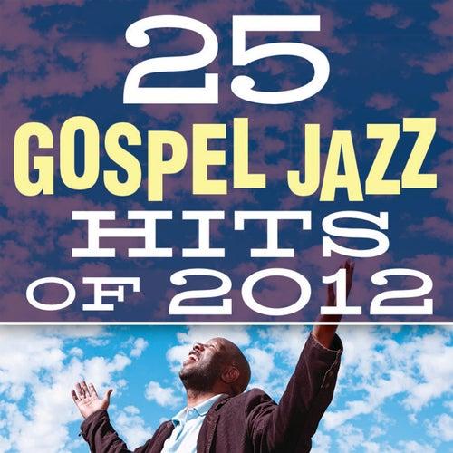 25 Gospel Jazz Hits of 2012 von Smooth Jazz Allstars