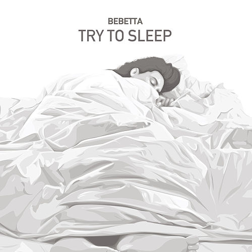 Try to Sleep von Bebetta