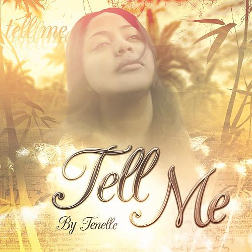Tell Me by Tenelle