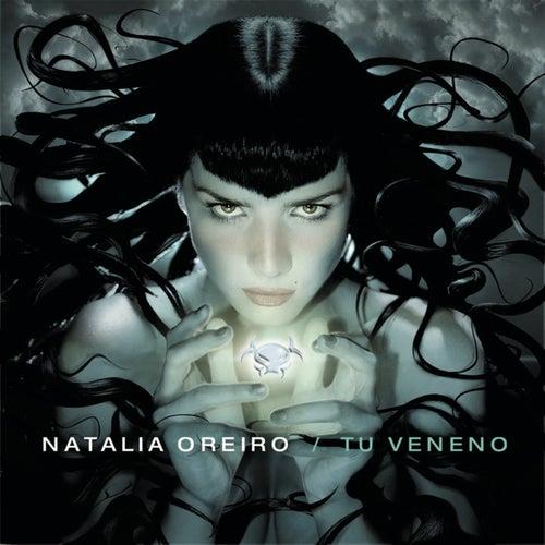 Tu Veneno de Natalia Oreiro