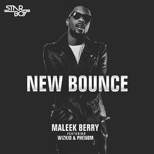 New Bounce (feat. Wizkid & Phenom) by Maleek Berry