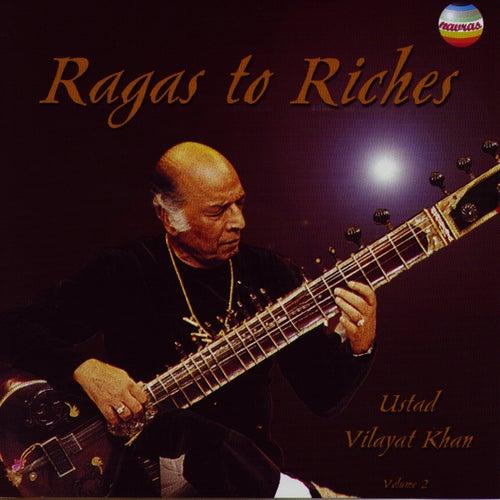 Ragas To Riches (Vol. 2) de Vilayat Khan