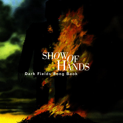 Dark Fields by Show of Hands