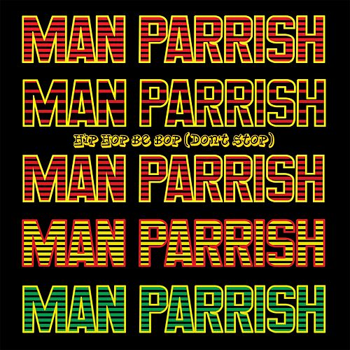 Hip Hop Be Bop (Don't Stop) de Man Parrish