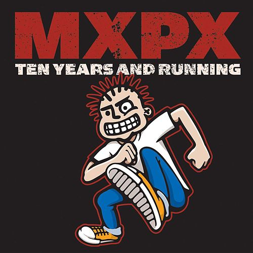 10 Years And Running by MxPx