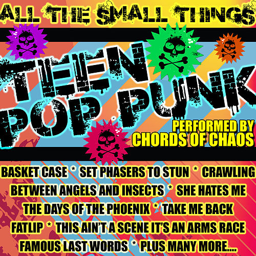 All the Small Things: Teen Punk Rock di Chords Of Chaos