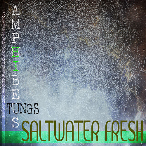 Salt Water Fresh by Various Artists