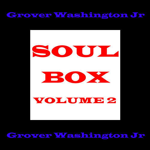 Soul Box Vol 2 de Grover Washington, Jr.
