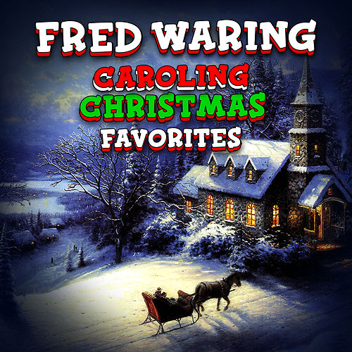 Caroling Christmas Favorites by Fred Waring