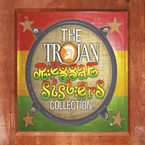 Trojan Reggae Sisters Collection by Various Artists