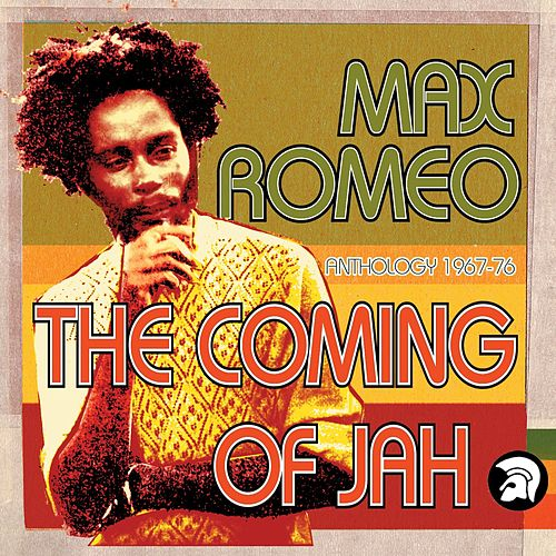 The Coming of Jah: Max Romeo Anthology 1967-76 de Max Romeo
