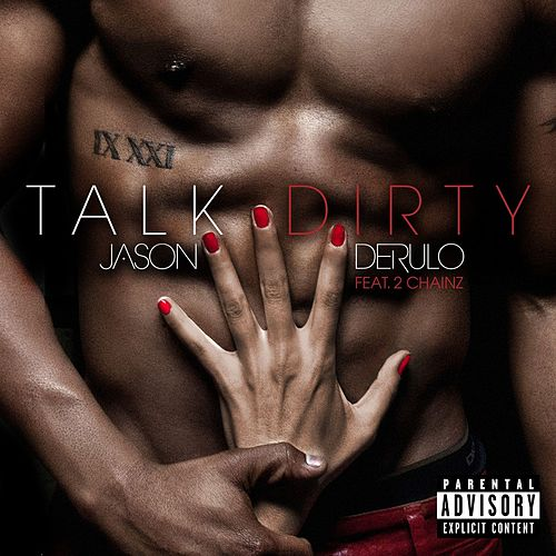 Talk Dirty (feat. 2 Chainz) von Jason Derulo