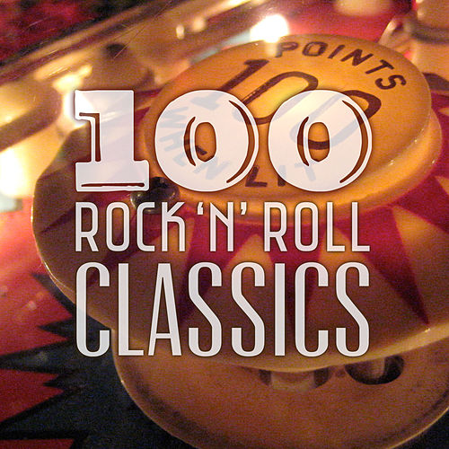 100 Rock 'N' Roll Classics by Various Artists