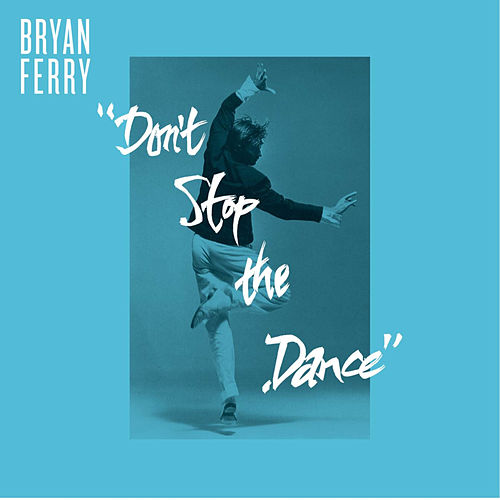 Don't Stop The Dance van Bryan Ferry